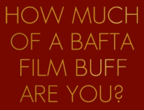 How much of a BAFTA film buff are you?