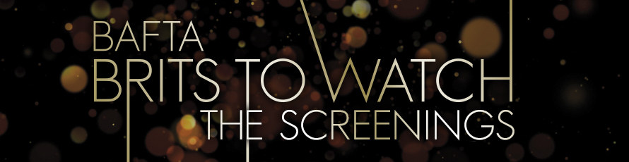 BAFTA Brits to watch: the screenings